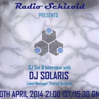 Dj Solaris [Fractal Records] - DJ Set on Radio Schizoid - April 2014