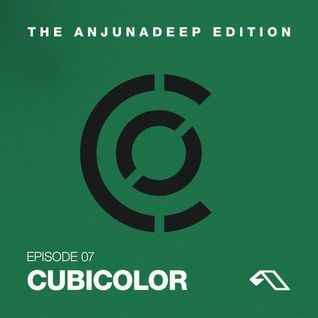 The Anjunadeep Edition 07 With Cubicolor
