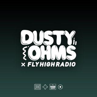 Dusty Ohms x Fly High Radio 003 w/ somejerk