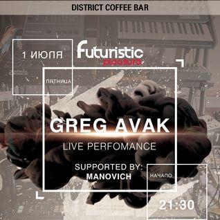 Manovich - Live in @DistrictCoffeeBar Krasnogorsk #Afterparty (01-07-2016 #FuturisticPleasure)