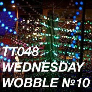 TT048 - Wednesday Wobble № 10