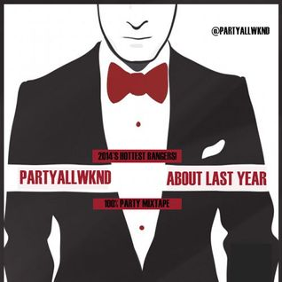 #AboutLastYear|NYE Party [BEST BANGERS OF 2014!]