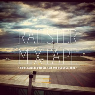 [Railster: The Blaluca Mixtape #13]