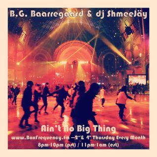 B.G. Baarregaard & dj ShmeeJäy - Ain't No Big Thing - 2016-02-25