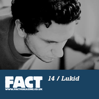 FACT Mix 14: Lukid