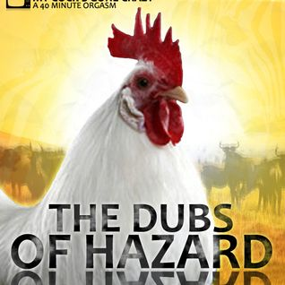 The dubs of hazard - My cock's gone crazy