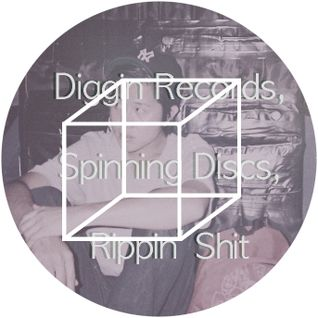 Diggin Records, Spinning Discs, Ripping Shit
