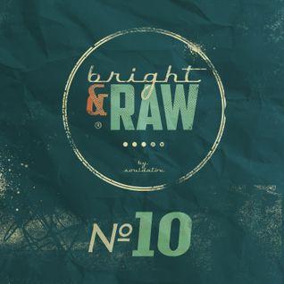 Bright-N-Raw #10 (2011-07-10)