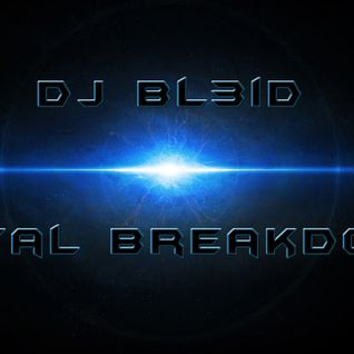 DJ Bl3iD-Total Breakdown