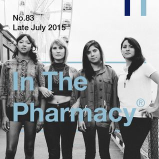 In The Pharmacy #83 - Late July 2015