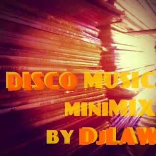 DISCO MUSIC_miniMIX by  DjLAW