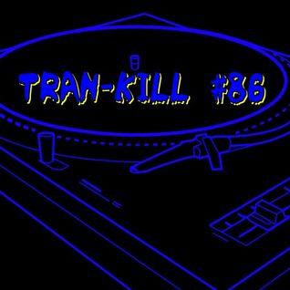 Tran-Kill #86