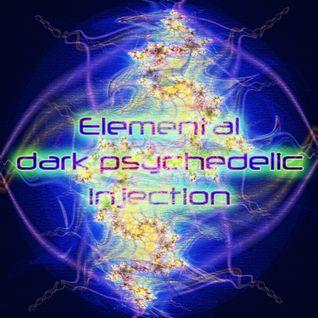 Elemental Dark Psychedelic Injection