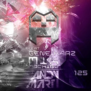 Andy Mart feat. Gene Karz - Mix Machine@DI.FM 125