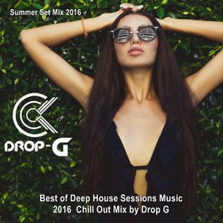 Summer Set Mix 2016 ★ Best of Deep House Sessions Music 2016 Chill Out Mix by Drop G