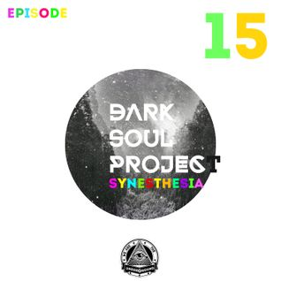 Dark Soul Project Radio Show Synesthesia Episode 015 November 2015 MP3