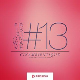 FRISSIONWAVE #13