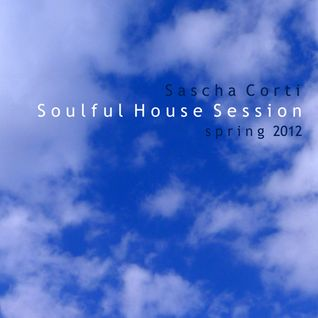 Sascha Corti - Soulful Session - Spring 2012