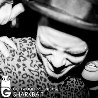 Gottwood Presents 056 - Shark Bait