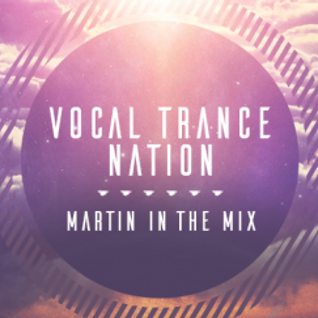 Martin In The Mix Presents - Vocal Trance Nation Episode 60 Spotlight on Shogun and Emma Lock