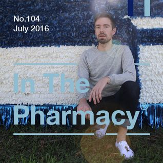 In The Pharmacy #104 - July 2016