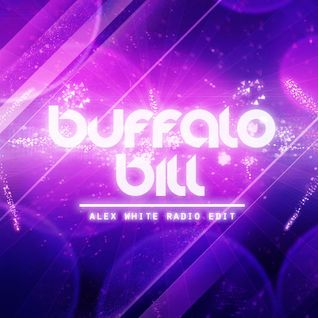 Buffalo Bill (Alex White Radio Edit) - Moxie Raia vs Tiesto