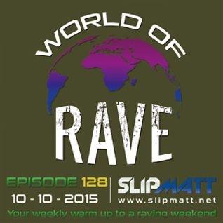 Slipmatt - World Of Rave #128