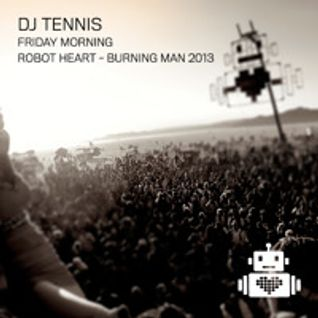 DJ Tennis - Robot Heart Burning Man 2013