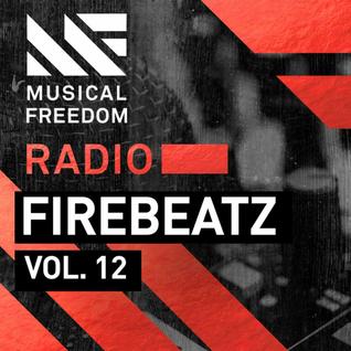Musical Freedom Radio Episode 12: Firebeatz