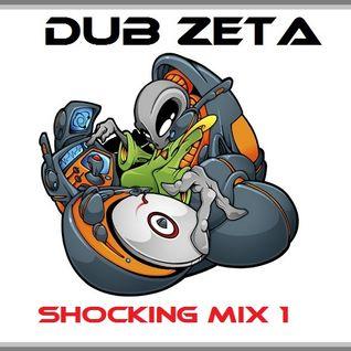 Dub Zeta - Shocking Mix 1