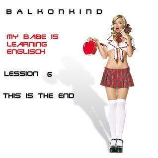 Balkonkind -My Babe is learning English - Lesson 6 This is the end