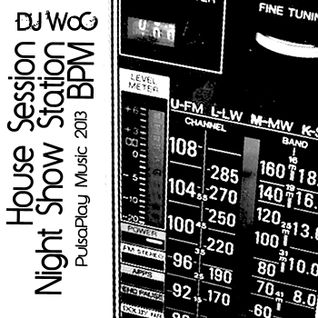 DJ WoC House Session@BPM Night Show Radio 1012013