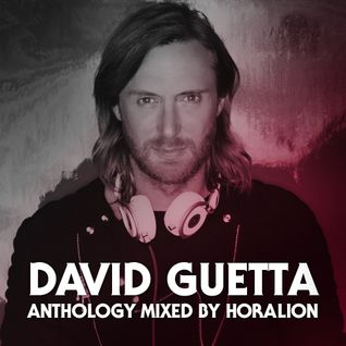 David Guetta - Anthology (Mixed by Horalion)