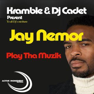 Kramble & DJ Cadet ft Jay Nemor - Play Tha Muzik