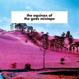 The Equinox Of The Gods Mixtape