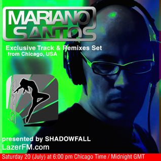 Mariano Santos Exclusive Tracks & Remixes Set @ LazerFM.com (Chicago, USA)