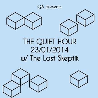The Quiet Hour (double bill)   23-01-2014 w/ The Last Skeptik