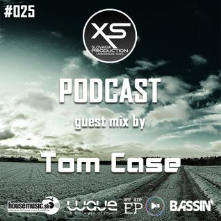 XS Production PODCAST #025 - Mixed By Tom Case