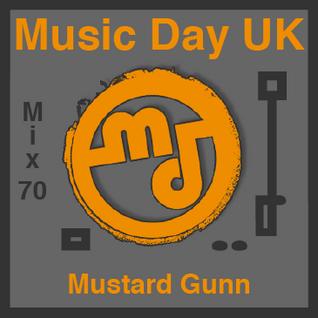 Music Day UK-Mix Series 70- Mustard Gunn