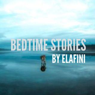 Elafini presents: Bedtime Stories