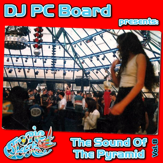 DJ PC Board - The Sound Of The Pyramid Vol8 (Tropic Costa Tribute)
