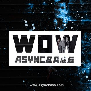 WOW #2 BY AsyncBass