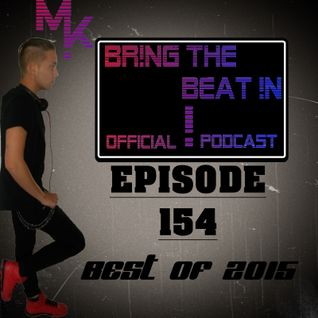 BR!NG THE BEAT !N Official Podcast [SPECIAL Episode 154; BEST OF 2015]