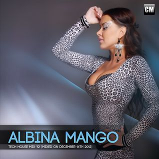 Albina Mango Tech House Mix'12 [Mixed On December 14th 2012]