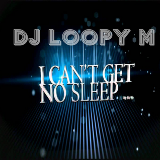 DJ Loopy M Presents : I Can't Get No Sleep | Tech Progressive House Underground Techno 2016