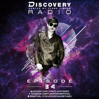 Discovery Radio 034 (Relive : Flash Finger DJ Live @ MMMH New Profile 2015)