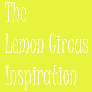 The Lemon Circus Inspiration