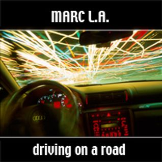 Marc L.A. - driving on a road