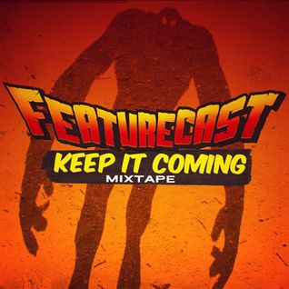 Featurecast - Keep It Coming Mixtape