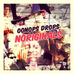 Oonops Drops - Noriginals